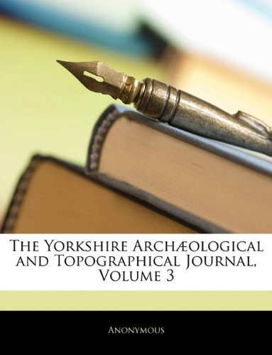 The Yorkshire Archæological and Topographical Journal, Volume 3