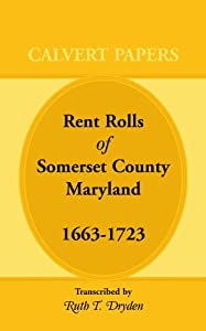 Rent Rolls of Somerset County, Maryland, 1663-1723 Ruth T. Dryden