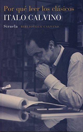 Por Qué Leer Los Clásicos (Biblioteca Calvino)