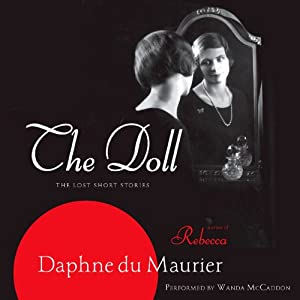 The Doll: The Lost Short Stories | [Daphne Du Maurier]