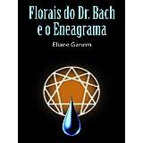 Florais do Dr. Bach e o Eneagrama