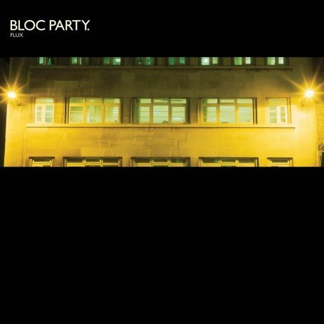 Bloc Party - Flux (Ltd.Edt.) - Zortam Music
