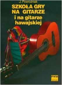 Szkola gry na gitarze i na gitarze hawajskiej (Polska wersja jezykowa