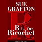 R is for Ricochet: A Kinsey Millhone Mystery (       ABRIDGED) by Sue Grafton Narrated by Judy Kaye