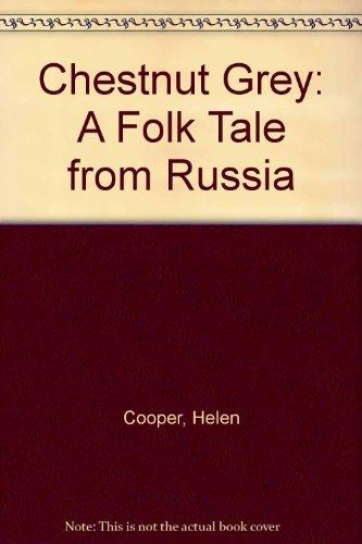 Chestnut Grey: A Folk Tale from Russia