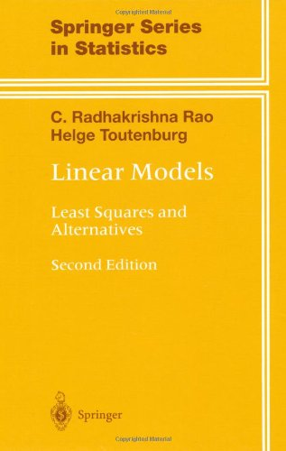 Amazon.com: Linear Models: Least Squares and Alternatives (Springer Series in Statistics) (9780387988481): C.R. Rao, Helge Toutenburg, Andreas Fieger, Christian Heumann, Thomas Nittner, Sandro Scheid: Books