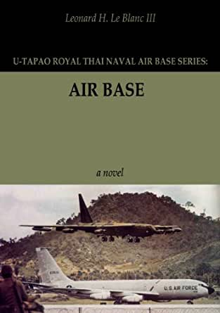 AIR BASE (U-TAPAO ROYAL THAI NAVAL AIR BASE Book 2) - Kindle edition