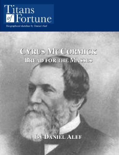 Cyrus McCormick: Bread for the Masses (Titans of Fortune)