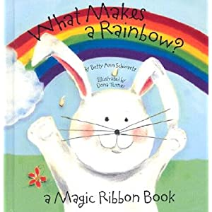 What Makes a Rainbow?: A Magic Ribbon Book (Novelty Book Series)