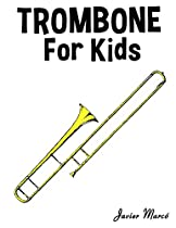 Trombone for Kids: Christmas Carols, Classical Music, Nursery Rhymes, Traditional & Folk Songs!