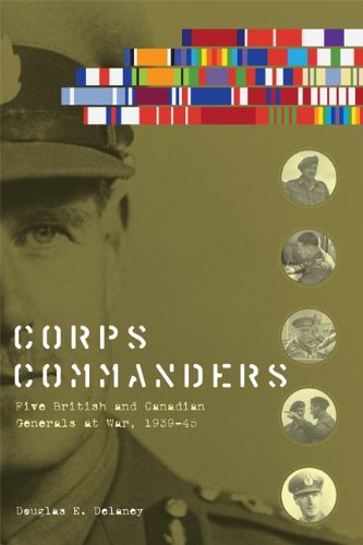 Corps Commanders: Five British and Canadian Generals at War, 1939-45 (Studies in Canadian Military History)