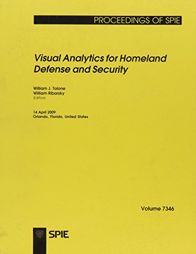 Visual Analytics for Homeland Defense and Security (Proceedings of SPIE)