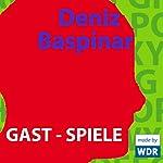 Gast-Spiele | Deniz Baspinar