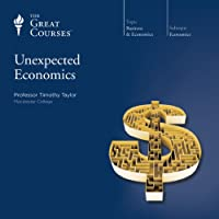 Unexpected Economics  by The Great Courses, Timothy Taylor Narrated by Professor Timothy Taylor
