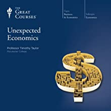 Unexpected Economics Lecture by  The Great Courses, Timothy Taylor Narrated by Professor Timothy Taylor