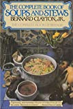 Complete Book of Soups and Stews (0671438646) by Clayton, Bernard
