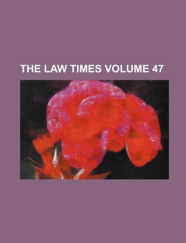 The Law times Volume 47