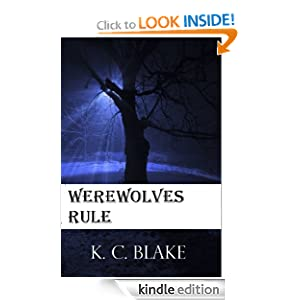 Amazon.com: Werewolves Rule (The Rule Series) eBook: K. C. Blake: Kindle Store