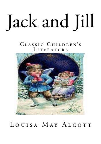 Jack and Jill: Classic Children's Literature