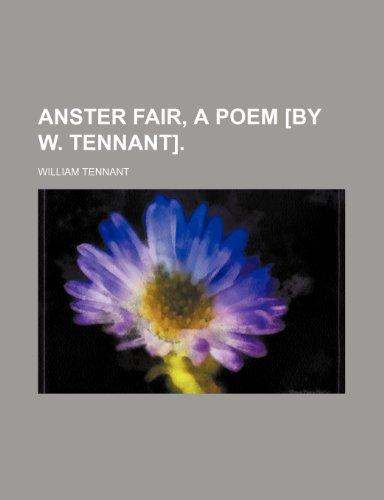 Anster fair, a poem [by W. Tennant].