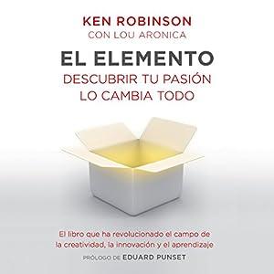 El Elemento | [Sir Ken Robinson, Lou Aronica]