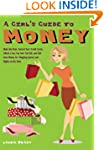 A Girl's Guide to Money: Make the Ren...