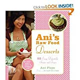 img - for by Ani Phyo Ani's Raw Food Desserts 85 Easy, Delectable Sweets and Treats1 edition book / textbook / text book