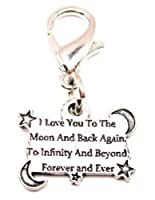 I Love You to the Moon and Back Again to Infinity and Beyond Pewter Zipper Pull by ChubbyChicoCharms