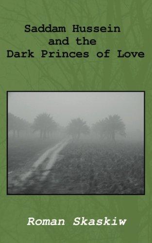 Saddam Hussein and the Dark Princes of Love