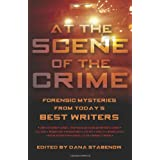 At the Scene of the Crime: Forensic Mysteries from Today's Best Writersby Dana Stabenow
