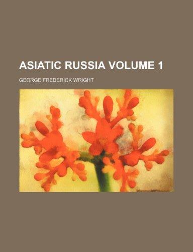 Asiatic Russia Volume 1