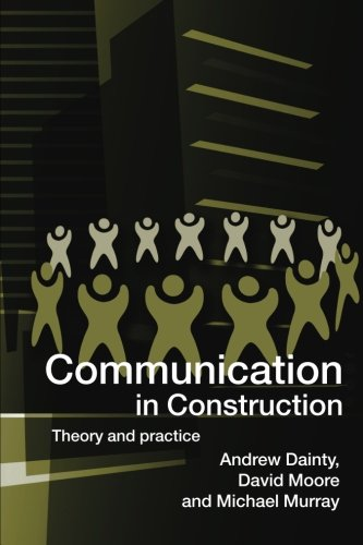 Communication In Construction: Theory And Practice