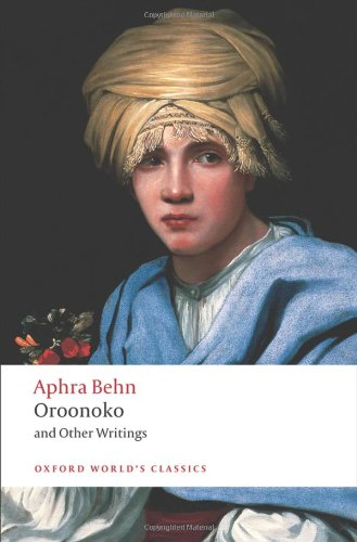 Oroonoko, and Other Writings (Oxford World's Classics)