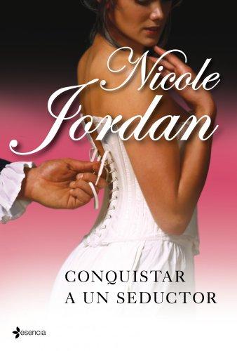 Nicole Jordan - Conquistar a un seductor