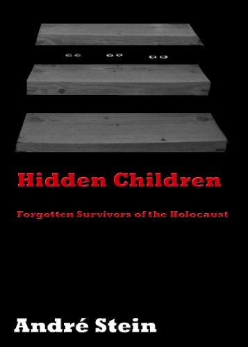 Andre Stein - Hidden Children: Forgotten Survivors of the Holocaust