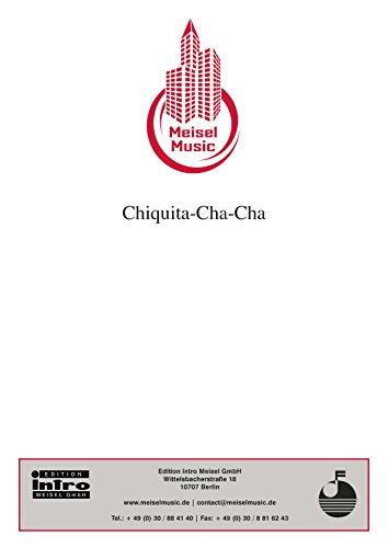 chiquita-cha-cha-single-songbook-german-edition