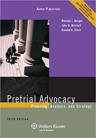 Pretrial Advocacy: Planning, Analysis and Strategy, 3rd Edition