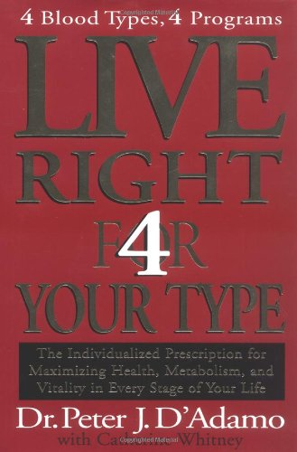 Live Right 4 Your Type, Peter J. D'Adamo & Catherine Whitney