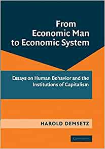 ... Essays on Human Behavior and the Institutions of Capitalism - Harold