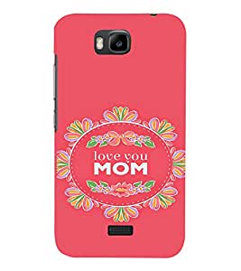 PrintVisa Mom Mother Quotes Design 3D Hard Polycarbonate Designer Back Case Cover for Huawei Honor Bee