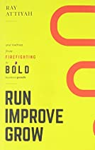 Run Improve Grow: Your Roadmap from Firefighting to Bold Business Growth