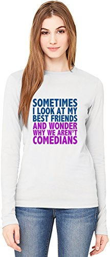 Sometimes I Look At My Best Friends And Wonder Slogan T-Shirt da Donna a Maniche Lunghe Long-Sleeve T-shirt For Women| 100% Premium Cotton| DTG Printing| XX-Large