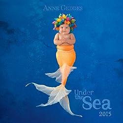 Anne Geddes 2015 Wall Calendar: Under the Sea
