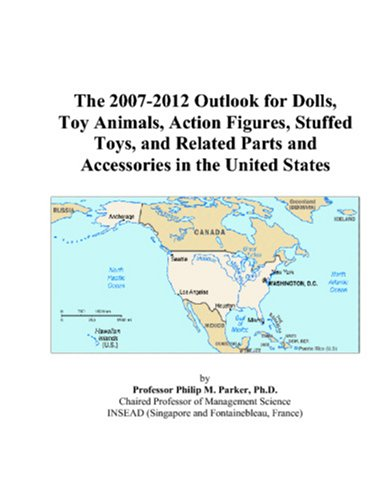 The 2007-2012 Outlook for Dolls, Toy Animals, Action Figures, Stuffed Toys, and Related Parts and Accessories in the United States