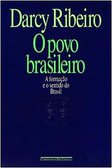 povo brasileiro: A formacao e o sentido do Brasil (Estudos de