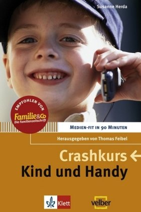 Crashkurs. Kind und Handy. Medien-fit in 90 Minuten (Lernmaterialien)