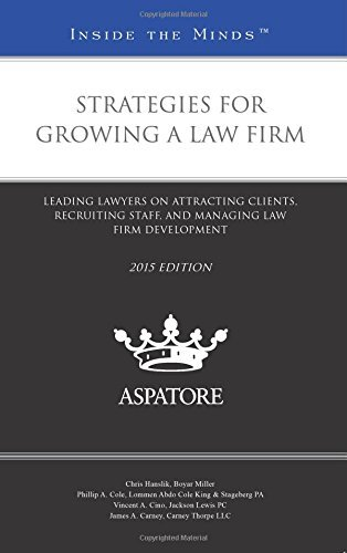 strategies-for-growing-a-law-firm-leading-lawyers-on-attracting-clients-recruiting-staff-and-managin