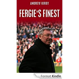 Fergie's Finest: Sir Alex Ferguson's First 11 (English Edition)