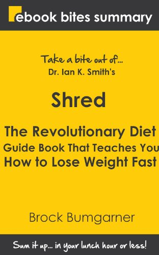 Book Summary of Shred: The Revolutionary Diet Guide Book That Teaches You How to Lose Weight Fast (eBook Bites Book Summary)