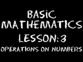 The Video Math Tutor: Basic Math: Lesson 3 - Operations on Numbers